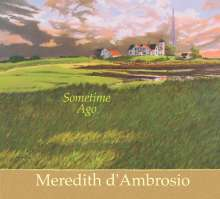 Meredith D'Ambrosio (geb. 1941): Some Time Ago, CD