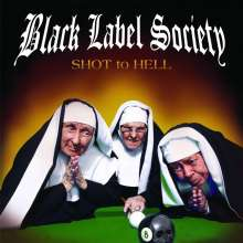 Black Label Society: Shot To Hell, CD