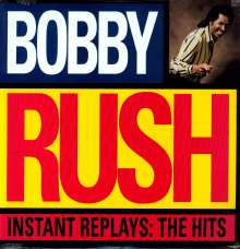 Bobby Rush: Instant Replays: The Hits, LP