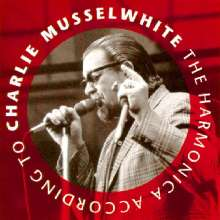 Charlie Musselwhite: The Harmonica According To Charlie, CD