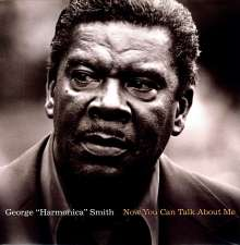 "George ""Harmonica"" Smith: Now You Can Talk About Me (180g), LP"