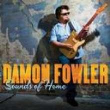Damon Fowler: Sounds Of Home, CD