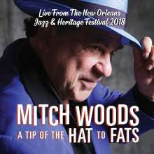 Mitch Woods: A Tip Of The Hat To Fats: Live From The New Orleans Jazz & Heritage Festival 2018, CD