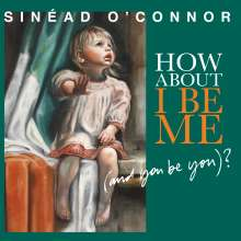 Sinéad O'Connor: How About I Be Me (And You Be You)?, CD