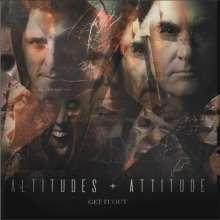 Altitudes & Attitude: Get It Out, CD