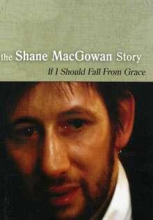 Shane MacGowan: If I Should Fall From Grace - The Shane MacGowan Story, DVD