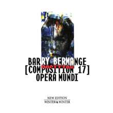 Barry Bermange (geb. 1933): Opera Mundi (Composition 17), CD