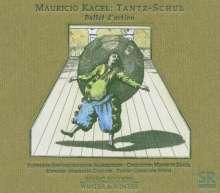 Mauricio Kagel (1931-2008): Tantz-Schul (Ballet d'action), CD