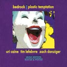 Bedrock    (Caine/Lefebvre/Danziger): Plastic Temptation, CD