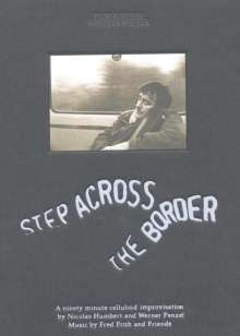 Fred Frith (geb. 1949): Step Across The Border, DVD