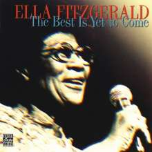 Ella Fitzgerald (1917-1996): The Best Is Yet To Come, CD