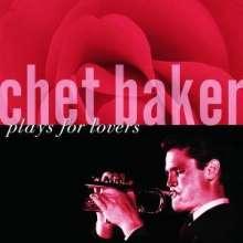 Chet Baker (1929-1988): Chet Baker Plays For Lovers, CD