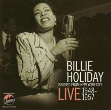 Billie Holiday (1915-1959): Banned From New York City - Live 1948-1957, 2 CDs