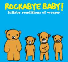 Rockabye Baby!: Lullaby Renditions Of Weezer, CD