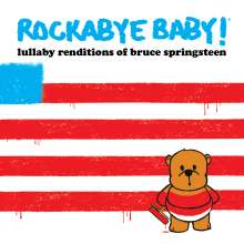 Andrew Bissell: Rockabye Baby: Lullaby Renditions Of Bruce Springsteen, CD