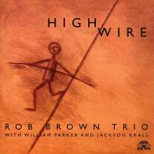 Rob Brown (Sax) (geb. 1962): High Wire, CD