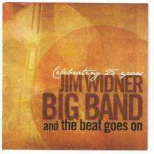 Jim Widner Big Band: And The Beat Goes On: Celebrating 25 Years, CD