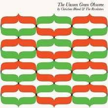 Christian Bland & The Revelators: The Unseens Green Obscene (180g) (Green Translucent Vinyl), LP