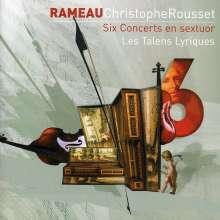 Jean Philippe Rameau (1683-1764): Concerts en Sextuor Nr.1-6, 2 CDs