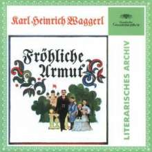 Waggerl,Karl Heinrich:Fröhliche Armut, CD