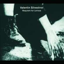 Valentin Silvestrov (geb. 1937): Requiem für Larissa, CD