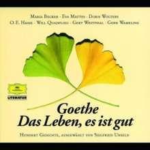 Goethe - Das Leben,es ist gut, 2 CDs