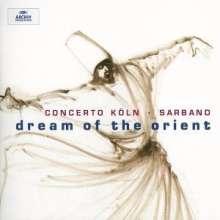 Concerto Köln & Sarband - Dream of the Orient, CD