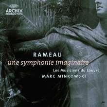 Jean Philippe Rameau (1683-1764): Une Symphonie imaginaire, CD