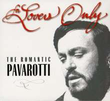 Luciano Pavarotti: For Lovers Only: The Romantic, 2 CDs
