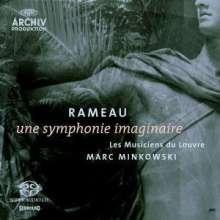 Jean Philippe Rameau (1683-1764): Une Symphonie imaginaire, Super Audio CD