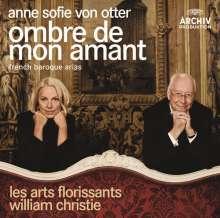 Anne Sofie von Otter - Ombre de mon amant (französische Barockarien), CD