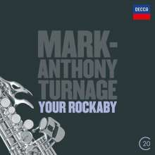 Mark-Anthony Turnage (geb. 1960): Your Rockbaby für Saxophon & Orchester, CD