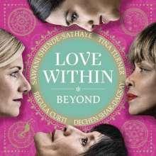 Tina Turner, Regula Curti, Dechen Shak-Dagsay & Sawani Shende-Sathaye: Love Within - Beyond (Deluxe Edition), CD