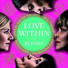 Tina Turner, Regula Curti, Dechen Shak-Dagsay & Sawani Shende-Sathaye: Love Within - Beyond, CD