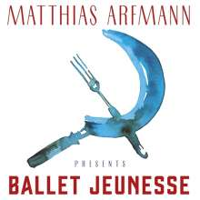 Matthias Arfmann: Presents Ballet Jeunesse (Digisleeve), CD