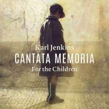 Karl Jenkins (geb. 1944): Cantata Memoria - For the Children, CD