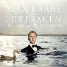 Max Raabe: Für Frauen ist das kein Problem (180g), LP