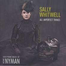 """Michael Nyman (geb. 1944): Klavierwerke """"All Imperfect Things"""", CD"""