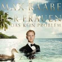 Max Raabe: Für Frauen ist das kein Problem (Zugabe Edition) (CD + DVD), 1 CD und 1 DVD