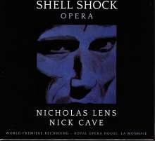 Nicholas Lens (geb. 1957): Shell Shock (Oper auf Texte von Nick Cave), 2 CDs