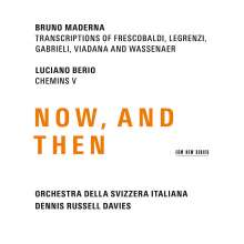 "Bruno Maderna (1920-1973): Transkriptionen für Orchester ""Now, And Then"", CD"