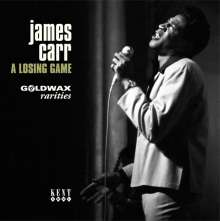 """James Carr: A Losing Game (Goldwax Rarities) (Limited Edition), Single 7"""""""