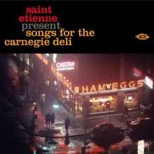 Saint Etienne: Present Songs For The Carnegie Deli, CD