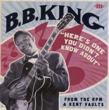 B.B. King: Heres One You Didn't Know About: From The RPM & Kent Vaults, CD