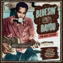 Bluesin' By The Bayou: I'm Not Jiving, CD