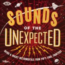 Sounds Of The Unexpected: Weird & Wacky Instrumentals From Pop's Final Frontiers, CD