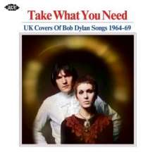 Take What You Need: UK Covers Of Bob Dylan Songs 1964 - 1969, CD