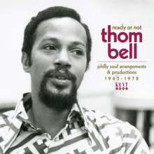 Ready Or Not: Thom Bell Philly Soul Arrangements & Productions 1965 - 1978, CD