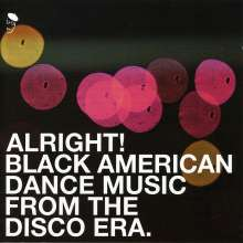 Alright! - Black American Dance Music From The Disco Era, CD