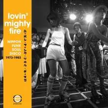 Lovin Mighty Fire-Nippon Funk, Soul, Disco 1973-1983, CD